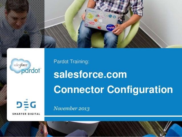 Pardot Training:  salesforce.com Connector Configuration November 2013