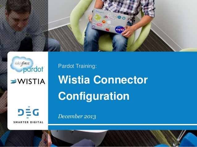 Pardot Training:  Wistia Connector Configuration December 2013
