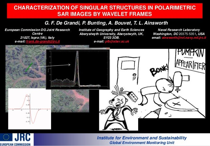CHARACTERIZATION OF SINGULAR STRUCTURES IN POLARIMETRIC SAR IMAGES BY WAVELET FRAMES<br />G. F. De Grandi, P. Bunting, A. ...