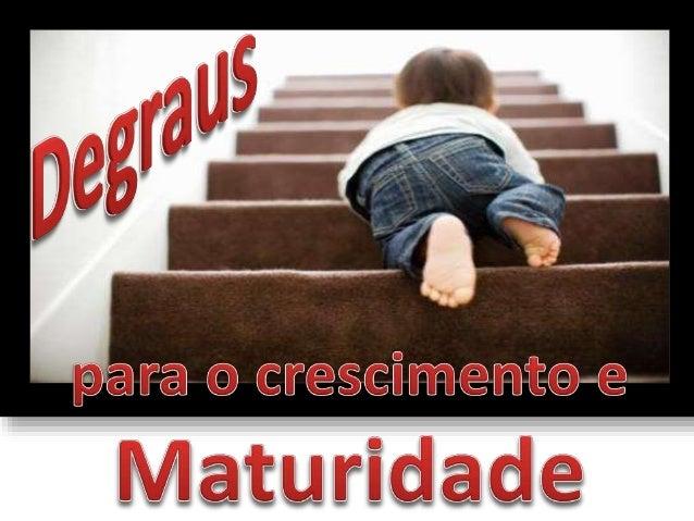 @Fã @ @F@§@Õm@mÊ-@     Maturidade