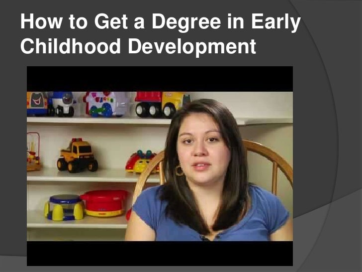 How to Get a Degree in EarlyChildhood Development