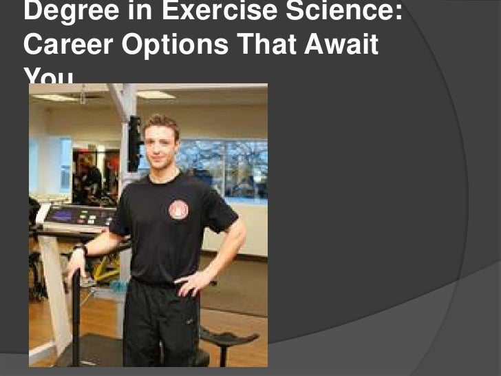 Degree in Exercise Science:Career Options That AwaitYou