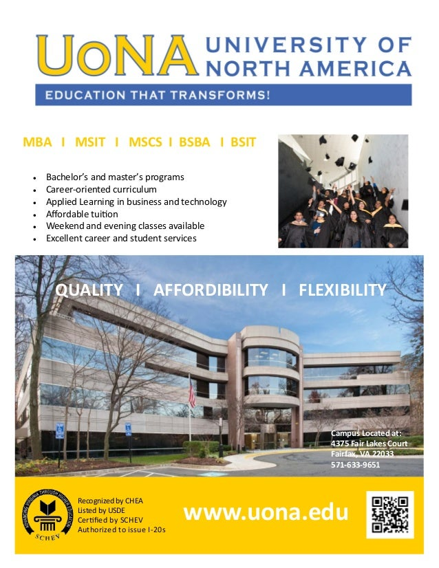 Recognized by CHEA Listed by USDE Certified by SCHEV Authorized to issue I-20s www.uona.edu MBA I MSIT I MSCS I BSBA I BSI...