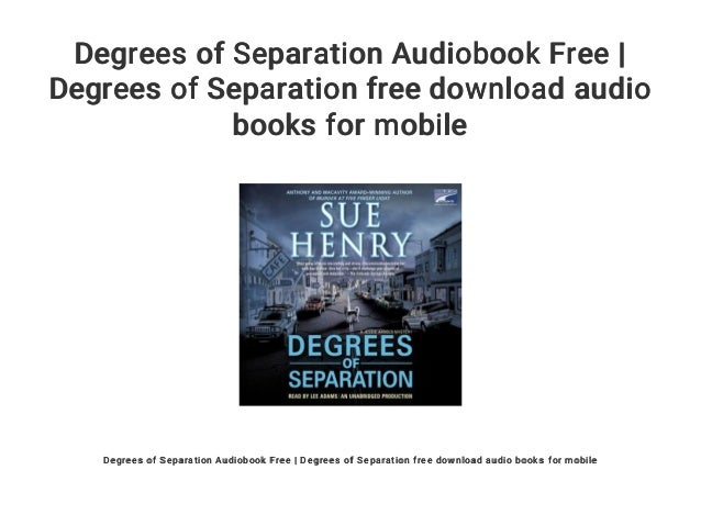 Degrees Of Separation Audiobook Free Degrees Of Separation Free Download Audio Books For Mobile Degrees