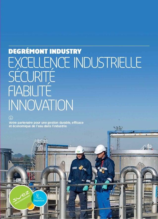 Degrémont IndustryExcellence industrielleSécuritéFiabilitéInnovationVotre partenaire pour une gestion durable, efficaceet ...