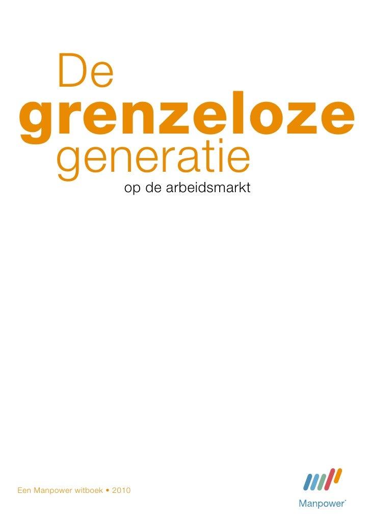 Degrenzeloze         generatie       op de arbeidsmarktEen Manpower witboek • 2010