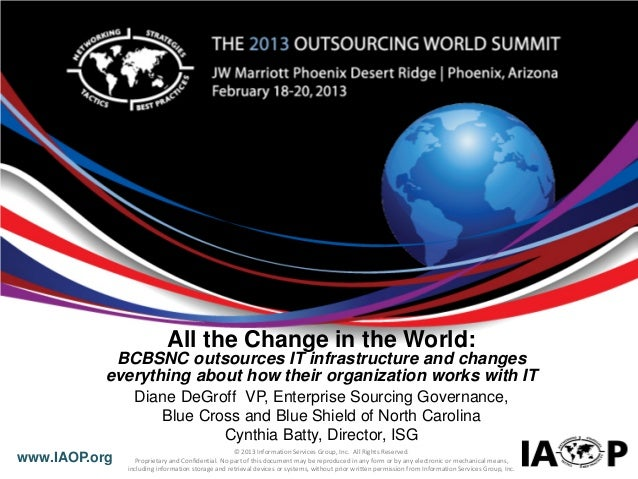 All the Change in the World:            BCBSNC outsources IT infrastructure and changes           everything about how the...