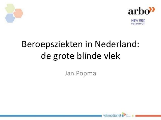 Beroepsziekten in Nederland: de grote blinde vlek Jan Popma