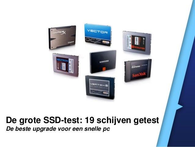 De grote SSD-test: 19 schijven getest De beste upgrade voor een snelle pc