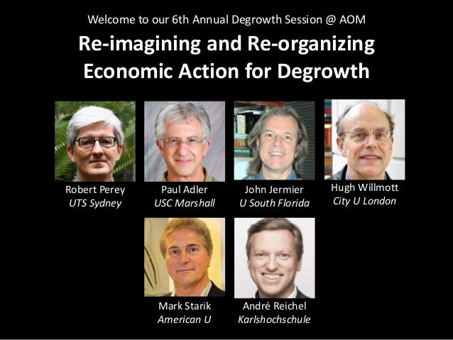 Re-imagining and Re-organizing Economic Action for Degrowth Slide 2