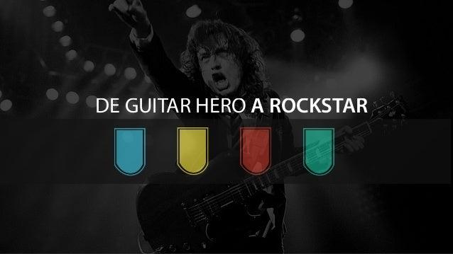 DE GUITAR HERO A ROCKSTAR
