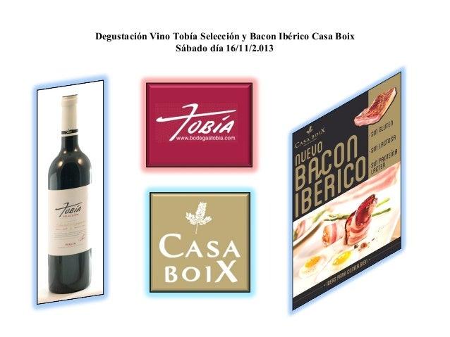 Degustación Vino Tobía Selección y Bacon Ibérico Casa Boix Sábado día 16/11/2.013