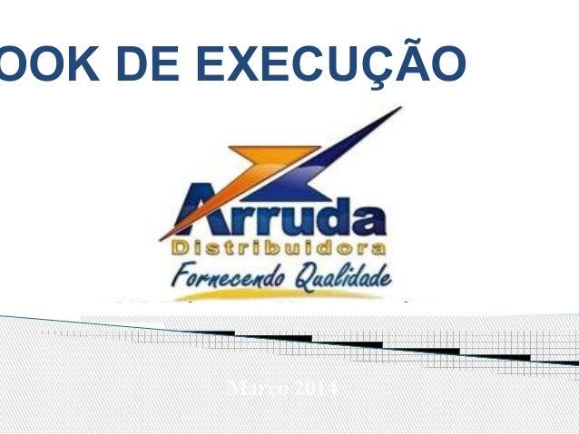 OOK DE EXECUÇÃO Março 2014