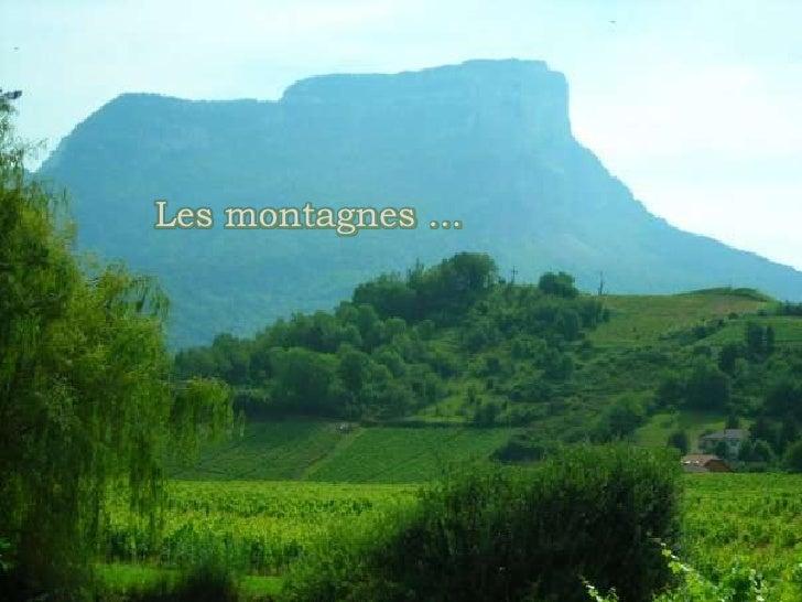 Les montagnes …<br />