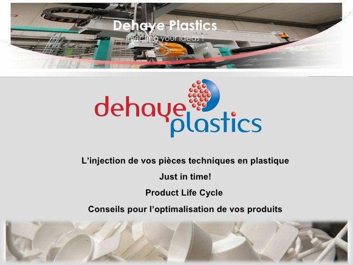 L'injection de vos pièces techniques en plastique Just in time! Product Life Cycle   Conseils pour l'optimalisation de vos...
