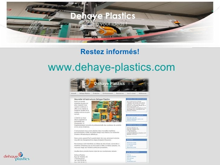 Dehaye Plastics Injecting your ideas ! Dehaye Plastics Restez informés! www.dehaye-plastics.com