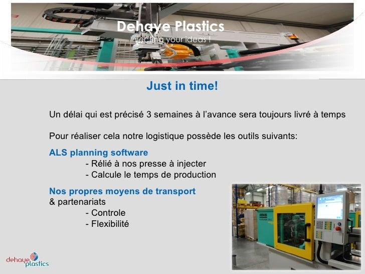 Dehaye Plastics Injecting your ideas ! Dehaye Plastics Un délai qui est précisé 3 semaines à l'avance sera toujours livré ...