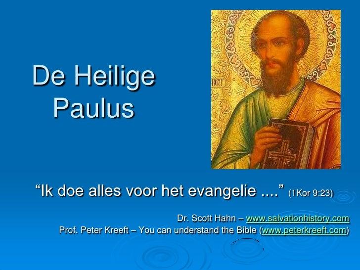 """De Heilige  Paulus  """"Ik doe alles voor het evangelie ...."""" (1Kor 9:23)                                  Dr. Scott Hahn – w..."""