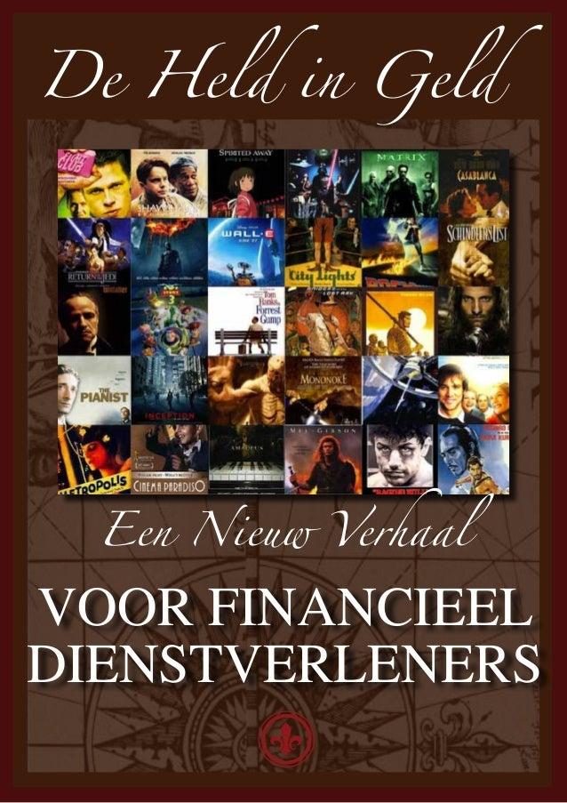 De Held in Geld  Een Nieuw VerhaalVOOR FINANCIEELDIENSTVERLENERS