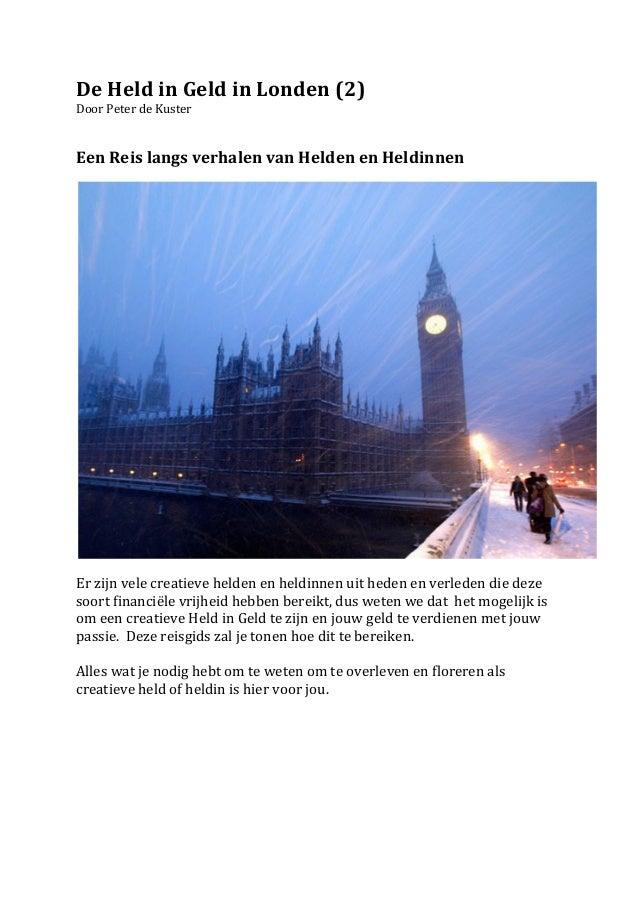 De Held in Geld in Londen (2) Door Peter de Kuster   Een Reis langs verhalen van Helde...