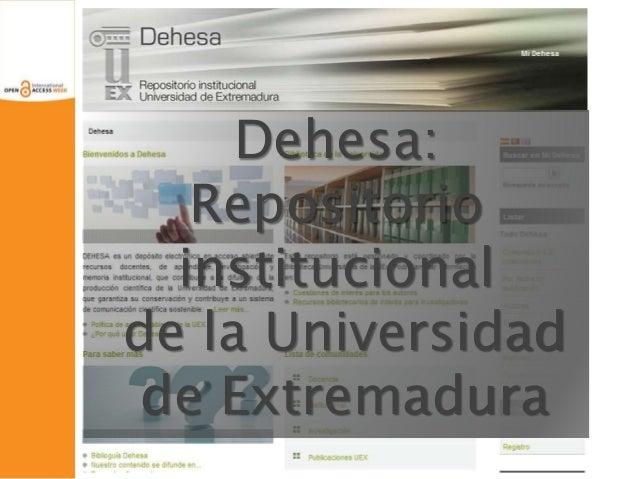 Dehesa:  Repositorio  institucional  de la Universidad  de Extremadura