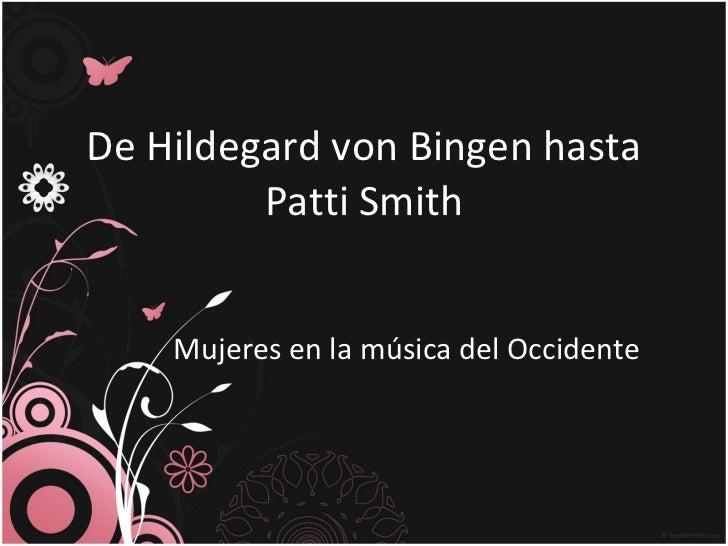 De Hildegard von Bingen hasta Patti Smith Mujeres en la música del Occidente