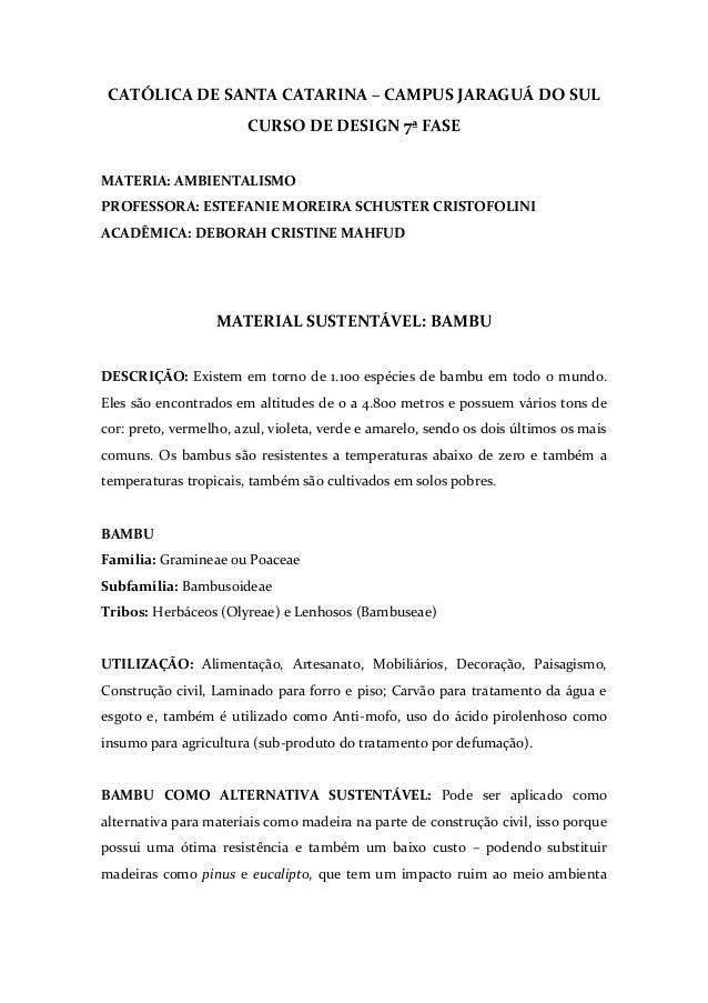 CATÓLICA DE SANTA CATARINA – CAMPUS JARAGUÁ DO SUL CURSO DE DESIGN 7ª FASE MATERIA: AMBIENTALISMO PROFESSORA: ESTEFANIE MO...
