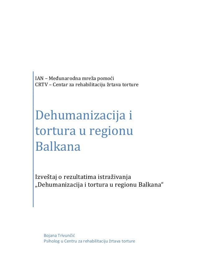 IAN – Međunarodna mreža pomoći CRTV – Centar za rehabilitaciju žrtava torture  Dehumanizacija i tortura u regionu Balkana ...