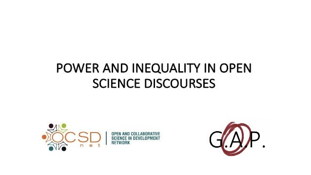POWER	AND	INEQUALITY	IN	OPEN	 SCIENCE	DISCOURSES