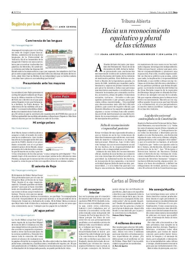 4 IRITZIA Sábado, 3 de julio de 2010 Deia Convivencia de las lenguas http://ianasagasti.blogs.com Anasagasti recogía ayer ...