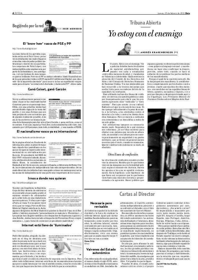 4 IRITZIA Jueves, 23 de febrero de 2012 Deia El 'know how' vasco de PSE y PP http://www.libertaddigital.com Los más listos...
