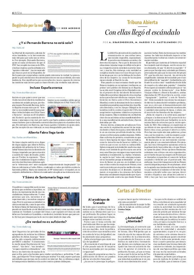 4 IRITZIA Miércoles, 27 de noviembre de 2013 Deia ¿Y si Pernando Barrena no está solo? http://sortu.net La libertad de exp...