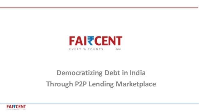 Democratizing Debt in India Through P2P Lending Marketplace