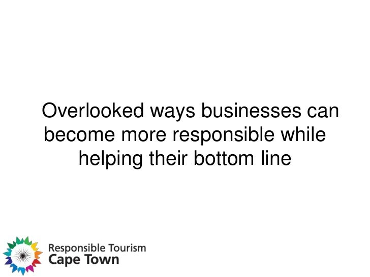 Overlooked ways businesses canbecome more responsible while   helping their bottom line