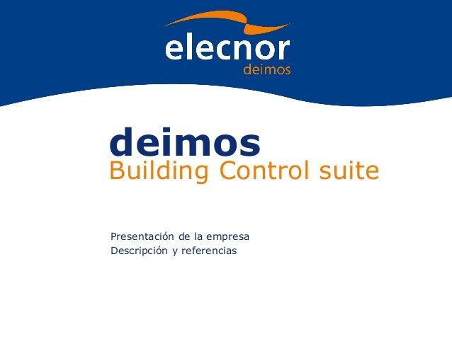 Presentación de la empresa Descripción y referencias deimos Building Control suite