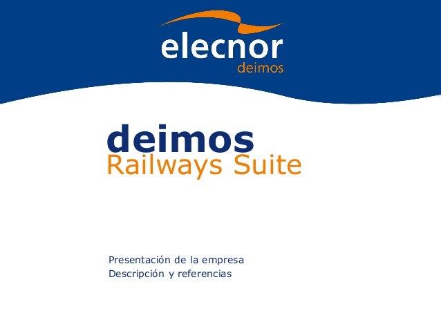 deimos Railways Suite Presentación de la empresa Descripción y referencias