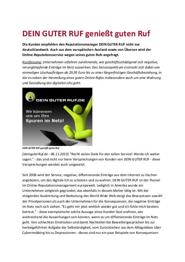 DEIN GUTER RUF genießt guten Ruf Die Kunden empfehlen den Reputationsmanager DEIN GUTER RUF nicht nur deutschlandweit. Auc...