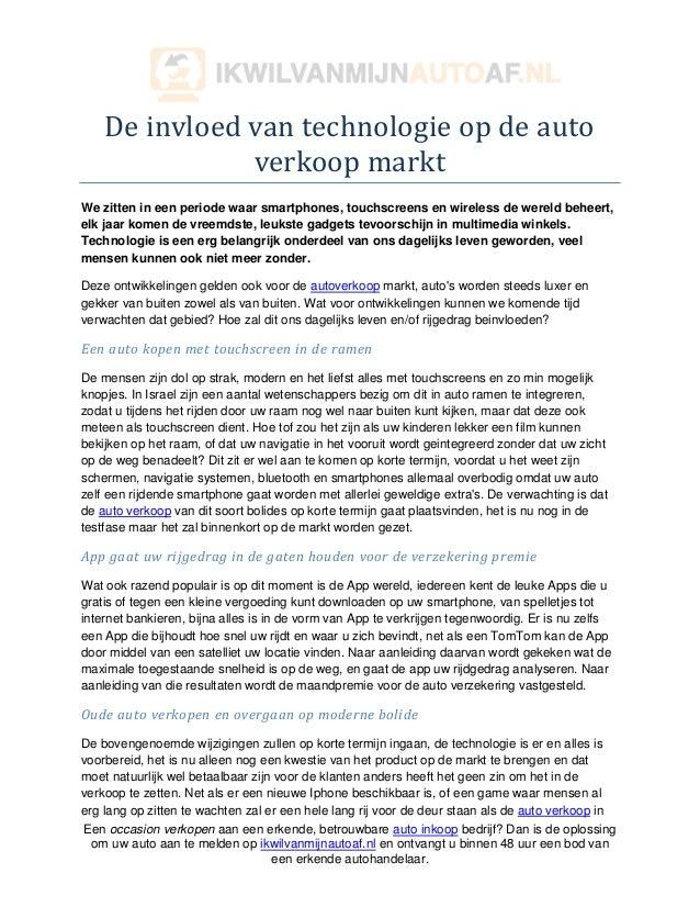 De invloed van technologie op de auto               verkoop marktWe zitten in een periode waar smartphones, touchscreens e...