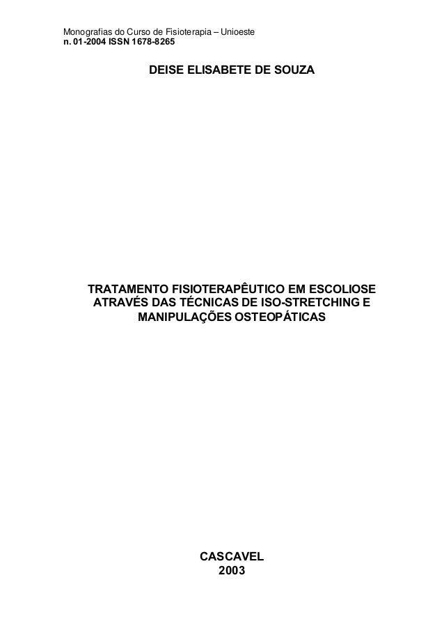 Monografias do Curso de Fisioterapia – Unioeste n. 01-2004 ISSN 1678-8265 DEISE ELISABETE DE SOUZA TRATAMENTO FISIOTERAPÊU...