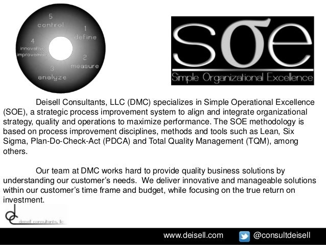 Deisell Consultants, LLC (DMC) specializes in Simple Operational Excellence(SOE), a strategic process improvement system t...