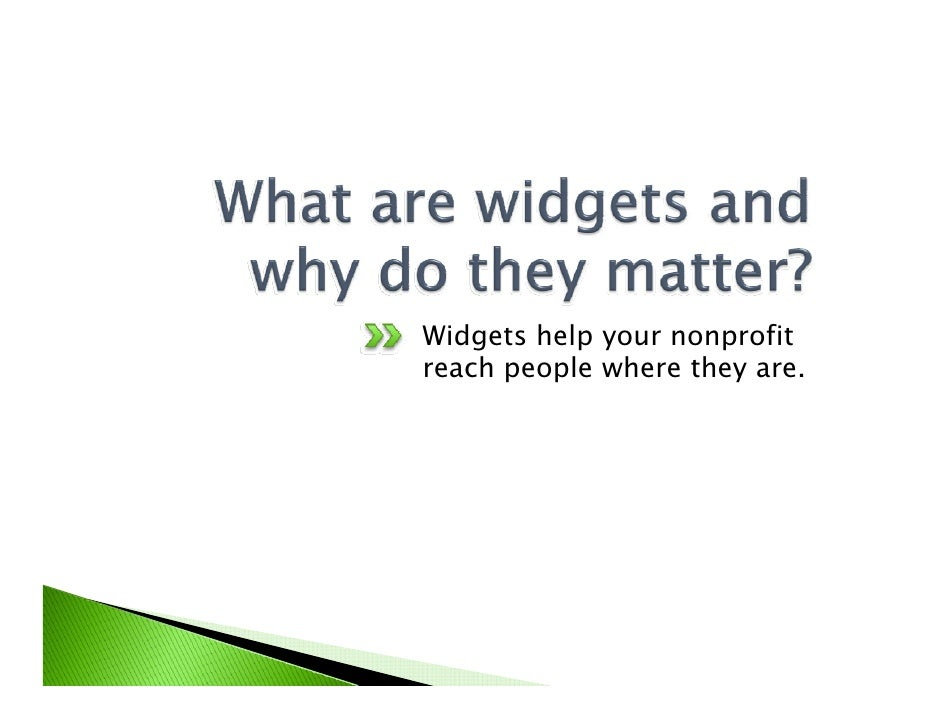 Widgets help your nonprofit reach people where they are.