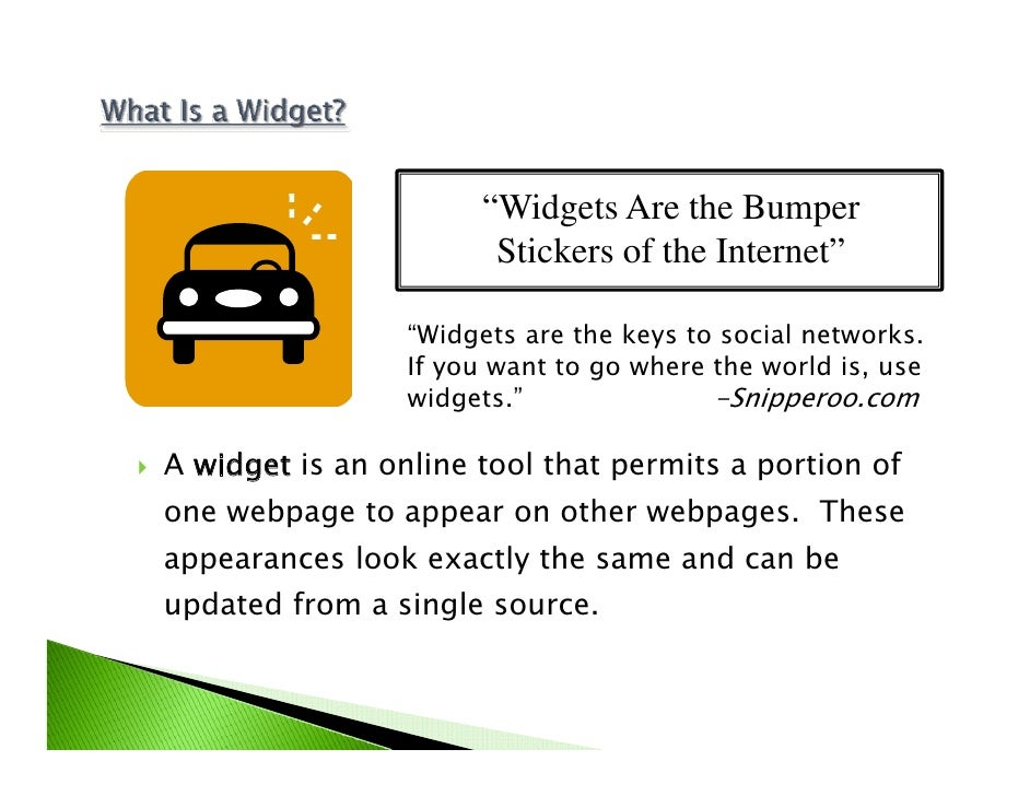"""""""Widgets Are the Bumper                        Stickers of the Internet""""                   """"Widgets are the keys to social..."""