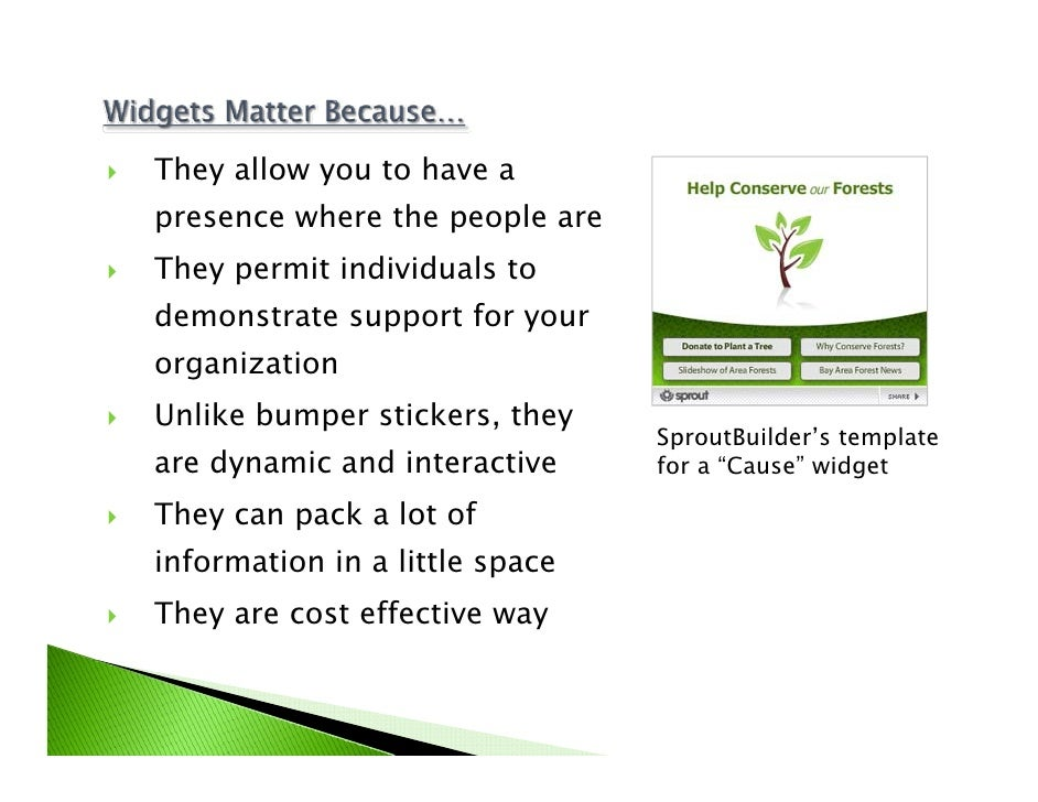 They allow you to have a presence where the people are They permit individuals to demonstrate support for your organizatio...