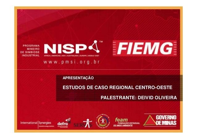APRESENTAÇÃO ESTUDOS DE CASO REGIONAL CENTRO-OESTE PALESTRANTE: DEIVID OLIVEIRA