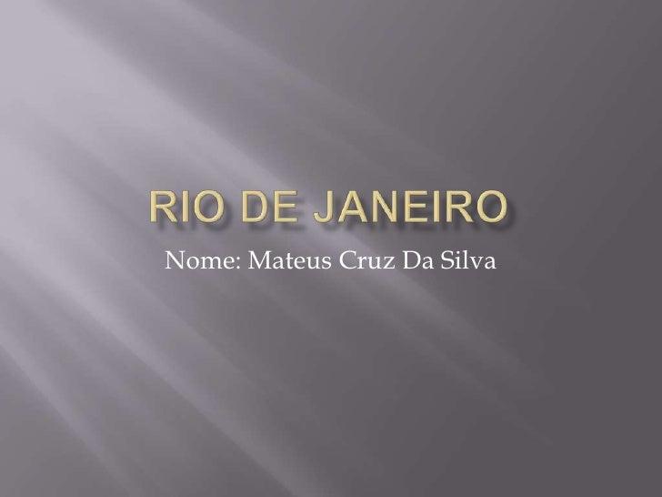 Nome: Mateus Cruz Da Silva