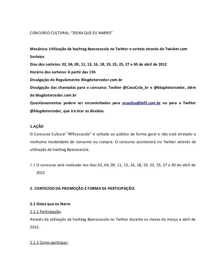 """CONCURSO CULTURAL: """"DEIXA QUE EU NARRO""""Mecânica: Utilização da hashtag #pecocacola no Twitter e sorteio através do Twicket..."""