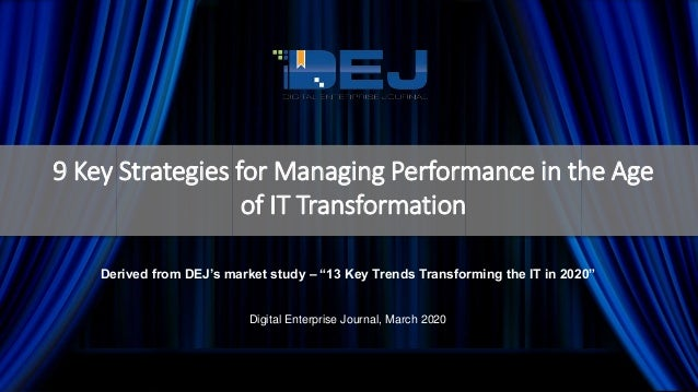 """9 Key Strategies for Managing Performance in the Age of IT Transformation Derived from DEJ's market study – """"13 Key Trends..."""