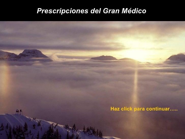 Prescripciones del Gran Médico                    Haz click para continuar…..