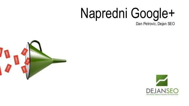 Napredni Google+ Dan Petrovic, Dejan SEO