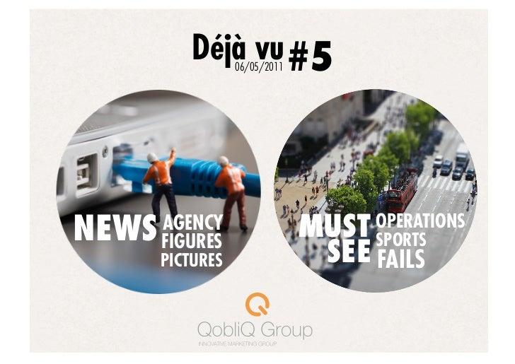 Déjà vu #5                  06/05/2011NEWS   AGENCY       FIGURES                               MUST OPERATIONS           ...
